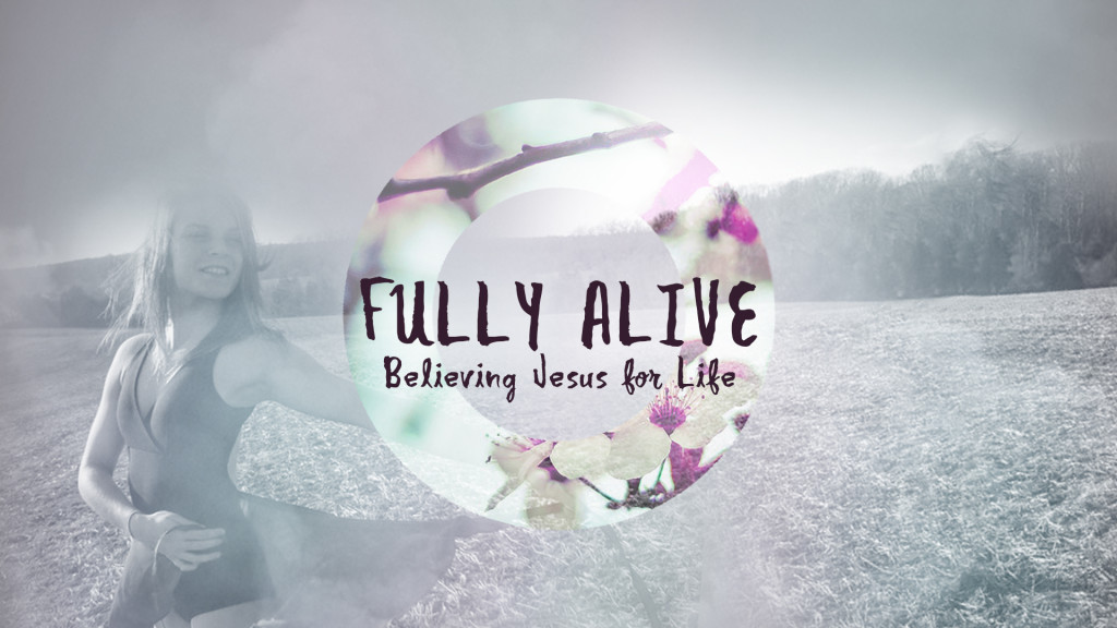 fully alive sermon series graphic